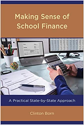 Making Sense of School Finance: A Practical State-by-State Approach Book Cover